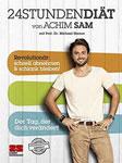 Das 24 Stunden Diät Buch von Achim Sam