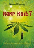 Hanf heilt: Die Wiederentdeckung einer uralten Volksmedizin - Cannabis