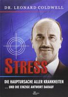 Stress - die Hauptursache aller Krankheiten: und die einzige Antwort darauf