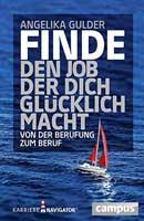 Finde den Job, der dich glücklich macht: Von der Berufung zum Beruf